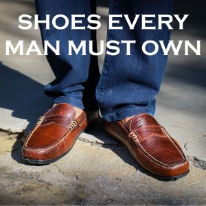 Shoes Every Man Should Own – Go Barbados